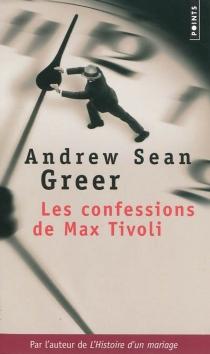 Les confessions de Max Tivoli - Andrew SeanGreer