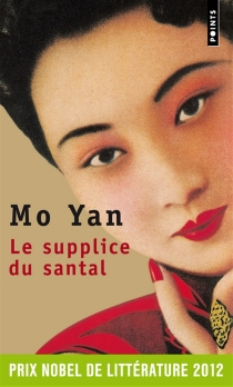 Le supplice du santal - Mo Yan