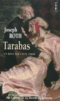 Tarabas : un hôte sur cette terre - JosephRoth