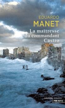 La maîtresse du commandant Castro - EduardoManet