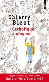 Catholique anonyme - ThierryBizot