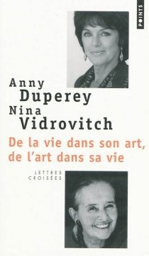 De la vie dans son art, de l'art dans sa vie... : lettres - AnnyDuperey
