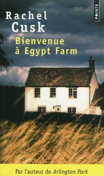 Bienvenue à Egypt farm - RachelCusk