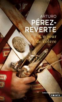 Un jour de colère - ArturoPérez-Reverte