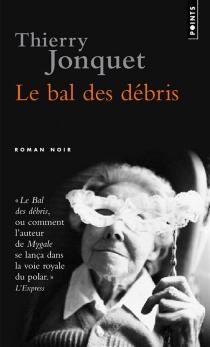 Le bal des débris - ThierryJonquet