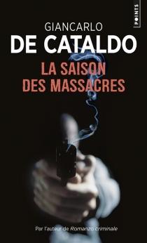 La saison des massacres - GiancarloDe Cataldo