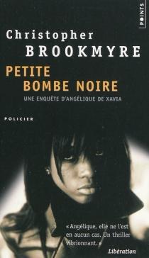 Petite bombe noire : une enquête d'Angélique de Xavia - ChristopherBrookmyre