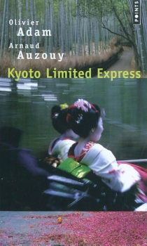 Kyoto limited express - Olivier Adam