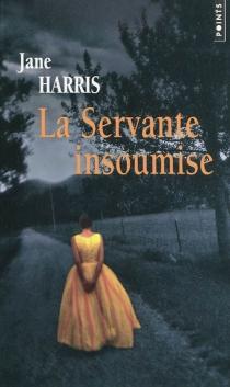 La servante insoumise - JaneHarris