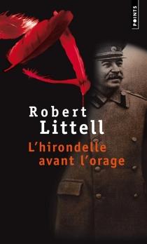 L'hirondelle avant l'orage : le poète et le dictateur - RobertLittell