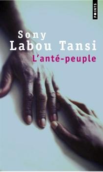 L'Anté-peuple - Sony Labou Tansi