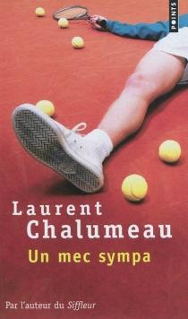 Un mec sympa - LaurentChalumeau