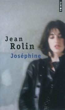 Joséphine : récit - JeanRolin