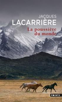 La poussière du monde - JacquesLacarrière