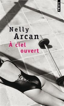 A ciel ouvert - NellyArcan