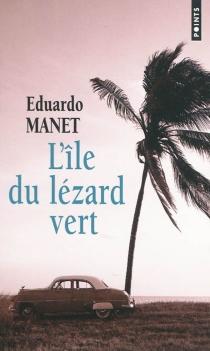 L'île du lézard vert - EduardoManet