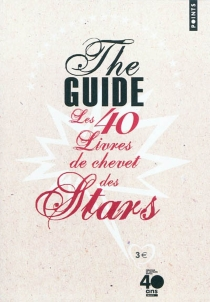 The guide : les 40 livres de chevet des stars - ClémentineGoldszal