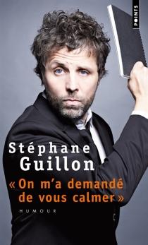 On m'a demandé de vous calmer - StéphaneGuillon