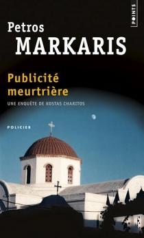 Publicité meurtrière - PétrosMarkaris