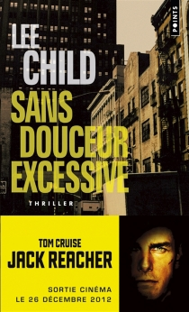 Sans douceur excessive - Lee Child