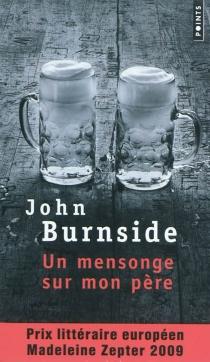 Un mensonge sur mon père - JohnBurnside