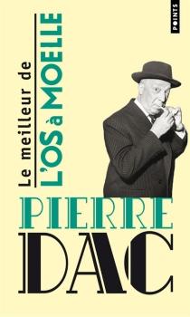 Le meilleur de L'Os à moelle : 13 mai 1938-7 juin 1940 - PierreDac