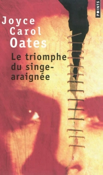 Le triomphe du singe-araignée - Joyce CarolOates