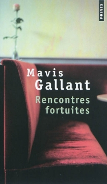 Rencontres fortuites - MavisGallant