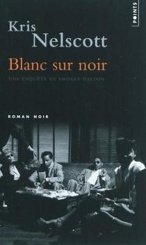 Blanc sur noir : une enquête de Smokey Dalton - KrisNelscott