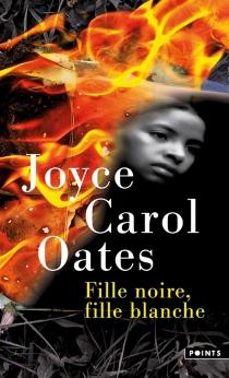 Fille noire, fille blanche - Joyce CarolOates