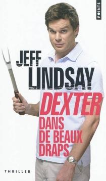 Dexter dans de beaux draps - JeffLindsay