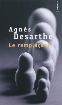Le remplaçant - AgnèsDesarthe