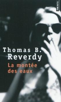 La montée des eaux - Thomas B.Reverdy
