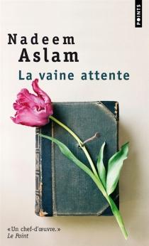 La vaine attente - NadeemAslam