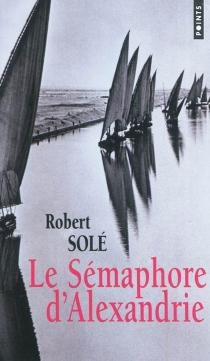 Le Sémaphore d'Alexandrie - RobertSolé