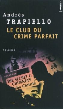 Le club du crime parfait - AndrésTrapiello