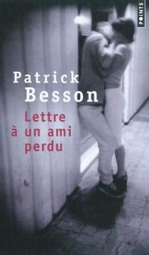 Lettre à un ami perdu - PatrickBesson