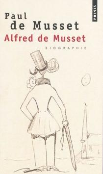 Alfred de Musset : biographie - Paul deMusset