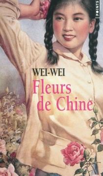 Fleurs de Chine - Weiwei