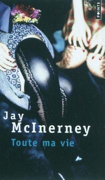 Toute ma vie - JayMcInerney