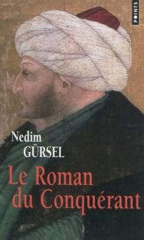 Le roman du conquérant - NedimGürsel