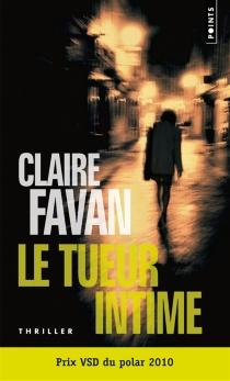 Le tueur intime - ClaireFavan
