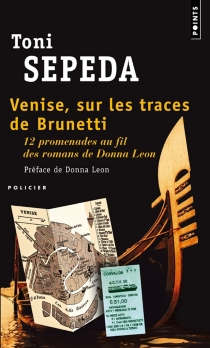 Venise, sur les traces de Brunetti : 12 promenades au fil des romans de Donna Leon - ToniSepeda
