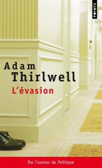 L'évasion : roman en cinq parties - AdamThirlwell