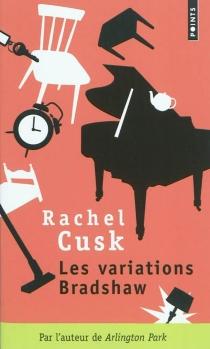 Les variations Bradshaw - RachelCusk