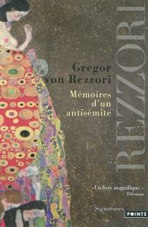 Mémoires d'un antisémite - Gregor vonRezzori