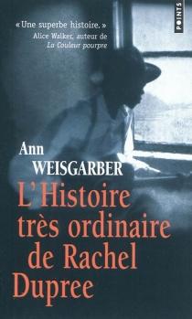 L'histoire très ordinaire de Rachel Dupree - AnnWeisgarber
