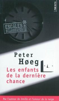 Les enfants de la dernière chance - PeterHoeg