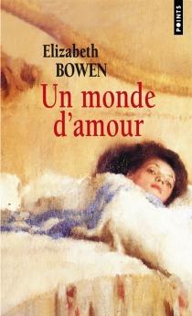 Un monde d'amour - ElizabethBowen