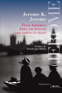 Trois hommes dans un bateau (sans oublier le chien) - Jerome K.Jerome